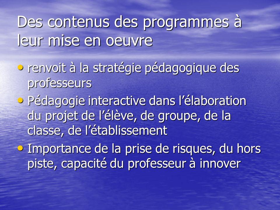 Des contenus des programmes à leur mise en oeuvre renvoit à la stratégie pédagogique des professeurs renvoit à la stratégie pédagogique des professeur