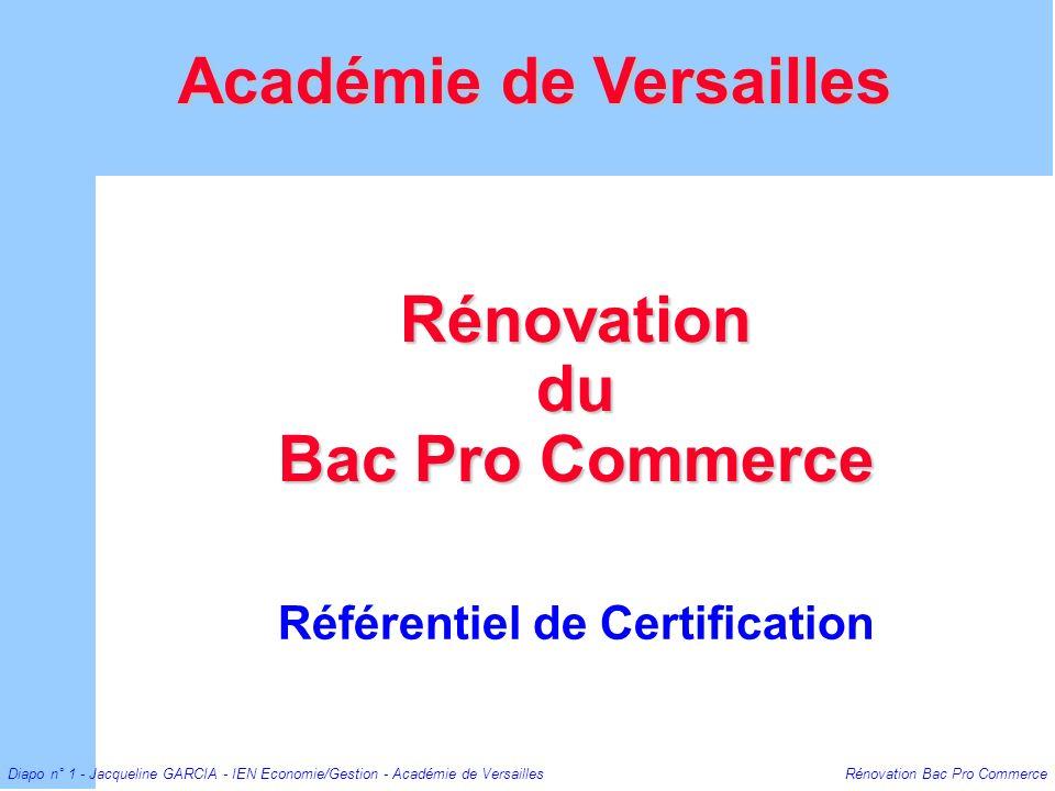 Diapo n° 1 - Jacqueline GARCIA - IEN Economie/Gestion - Académie de Versailles Rénovation Bac Pro Commerce Rénovation du Bac Pro Commerce Référentiel