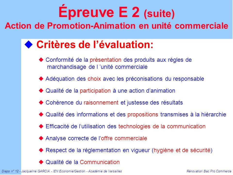 Diapo n° 12 - Jacqueline GARCIA - IEN Economie/Gestion - Académie de Versailles Rénovation Bac Pro Commerce Critères de lévaluation: Conformité de la