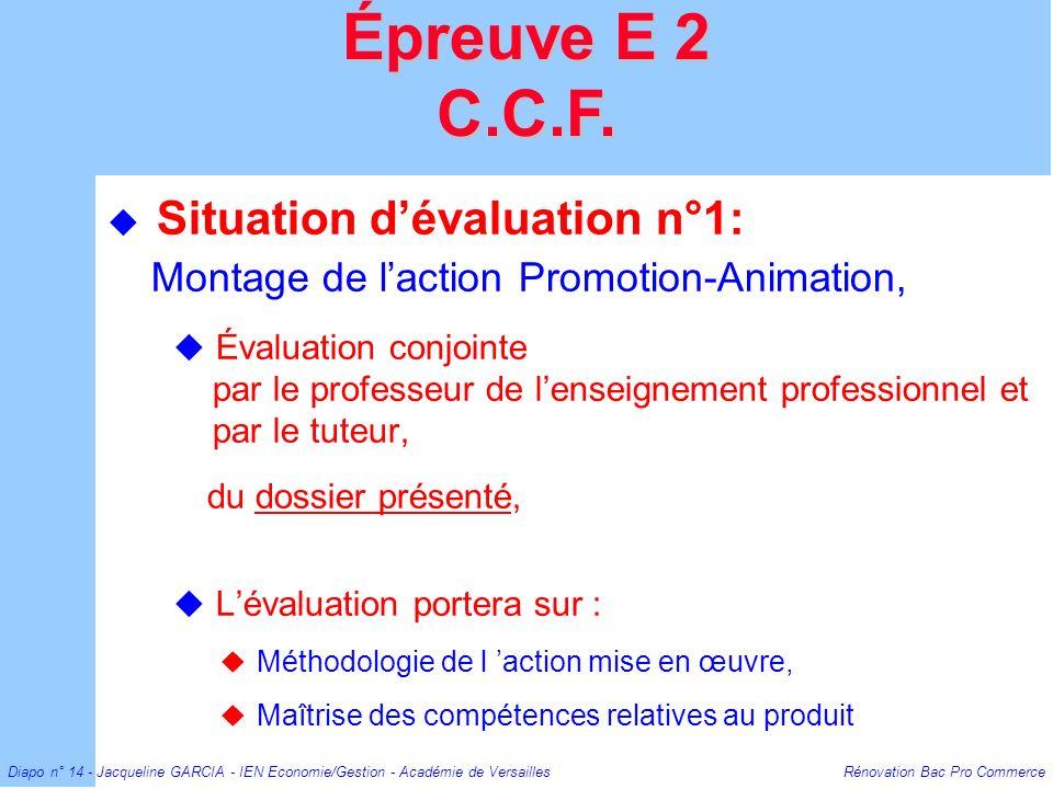 Diapo n° 14 - Jacqueline GARCIA - IEN Economie/Gestion - Académie de Versailles Rénovation Bac Pro Commerce Situation dévaluation n°1: Montage de lact