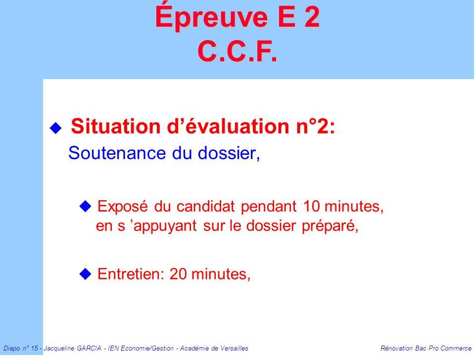 Diapo n° 15 - Jacqueline GARCIA - IEN Economie/Gestion - Académie de Versailles Rénovation Bac Pro Commerce Situation dévaluation n°2: Soutenance du d