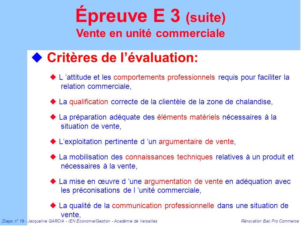 Diapo n° 19 - Jacqueline GARCIA - IEN Economie/Gestion - Académie de Versailles Rénovation Bac Pro Commerce Critères de lévaluation: L attitude et les