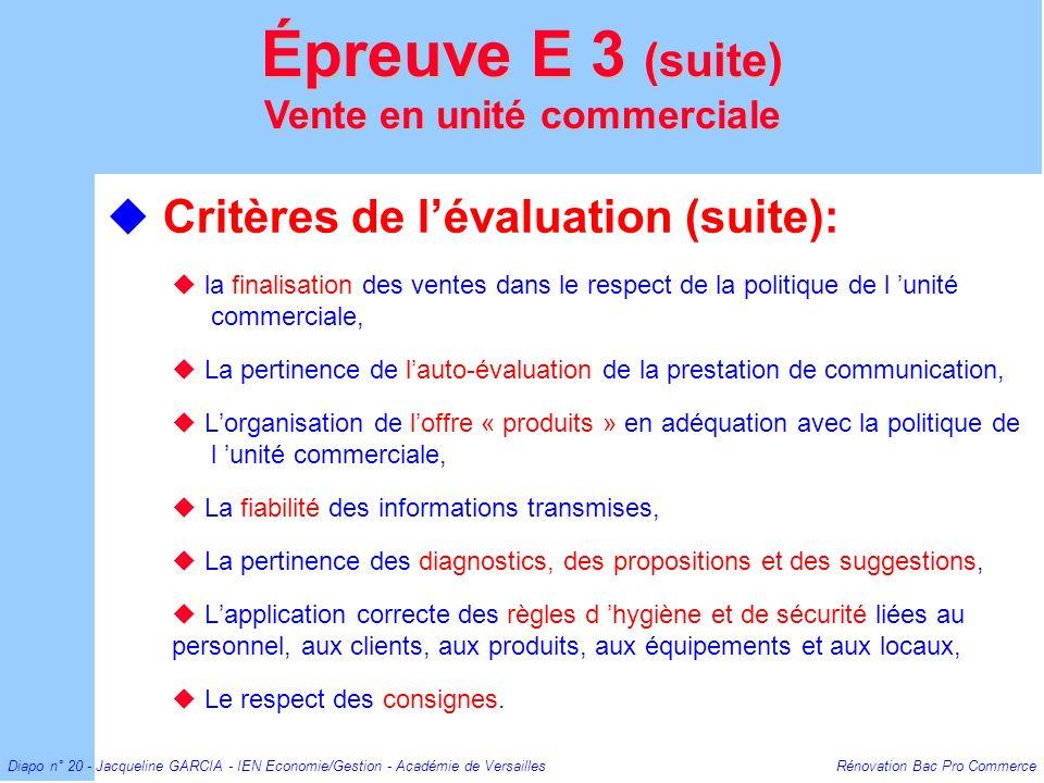 Diapo n° 20 - Jacqueline GARCIA - IEN Economie/Gestion - Académie de Versailles Rénovation Bac Pro Commerce Critères de lévaluation (suite): la finali