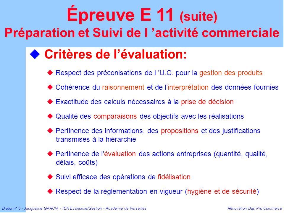 Diapo n° 6 - Jacqueline GARCIA - IEN Economie/Gestion - Académie de Versailles Rénovation Bac Pro Commerce Critères de lévaluation: Respect des précon