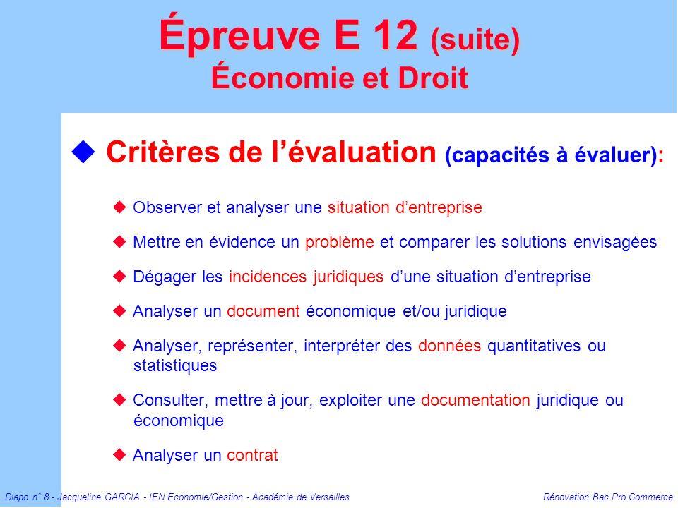 Diapo n° 8 - Jacqueline GARCIA - IEN Economie/Gestion - Académie de Versailles Rénovation Bac Pro Commerce Critères de lévaluation (capacités à évalue
