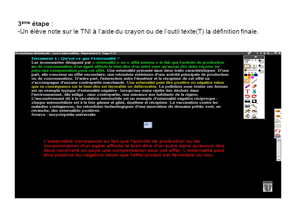 3 ème étape : -Un élève note sur le TNI à laide du crayon ou de loutil texte(T) la définition finale.