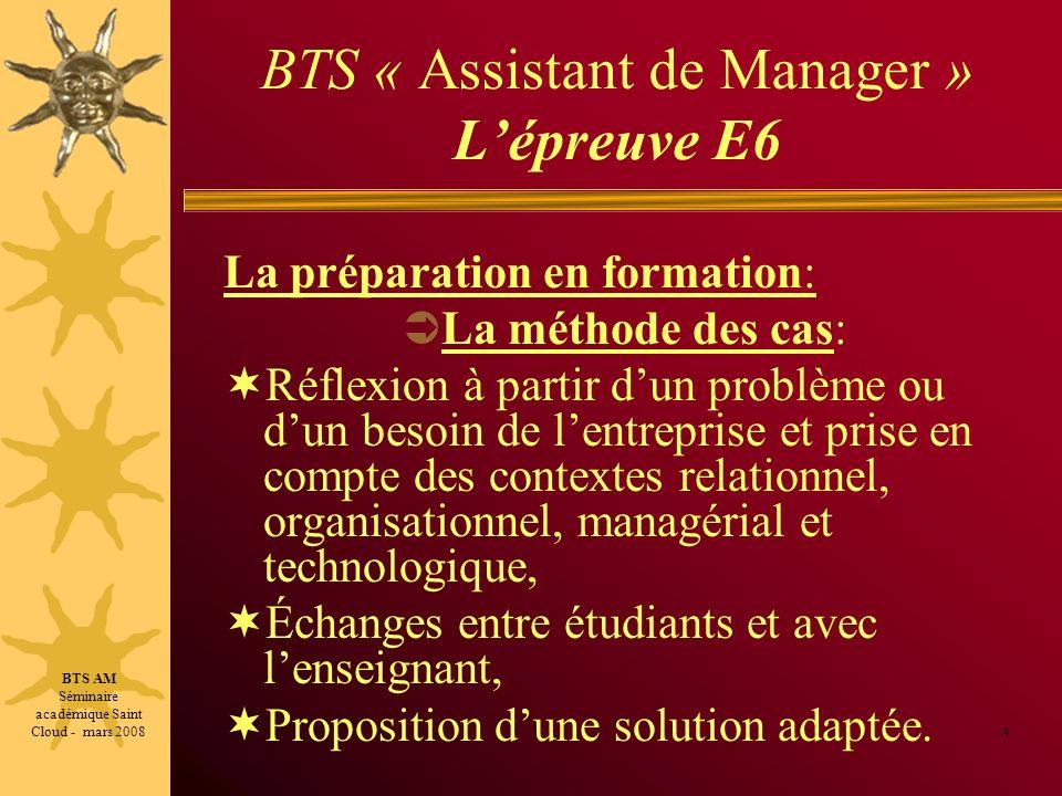 BTS « Assistant de Manager » Lépreuve E6 La préparation en formation: La méthode des cas: Réflexion à partir dun problème ou dun besoin de lentreprise