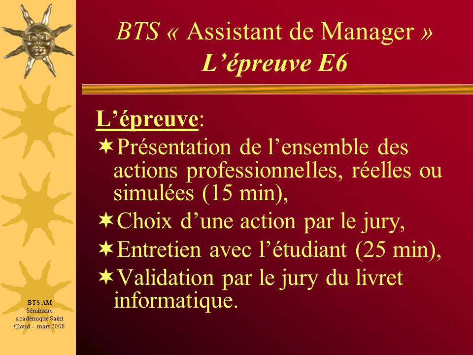 BTS « Assistant de Manager » Lépreuve E6 Lépreuve: Présentation de lensemble des actions professionnelles, réelles ou simulées (15 min), Choix dune ac