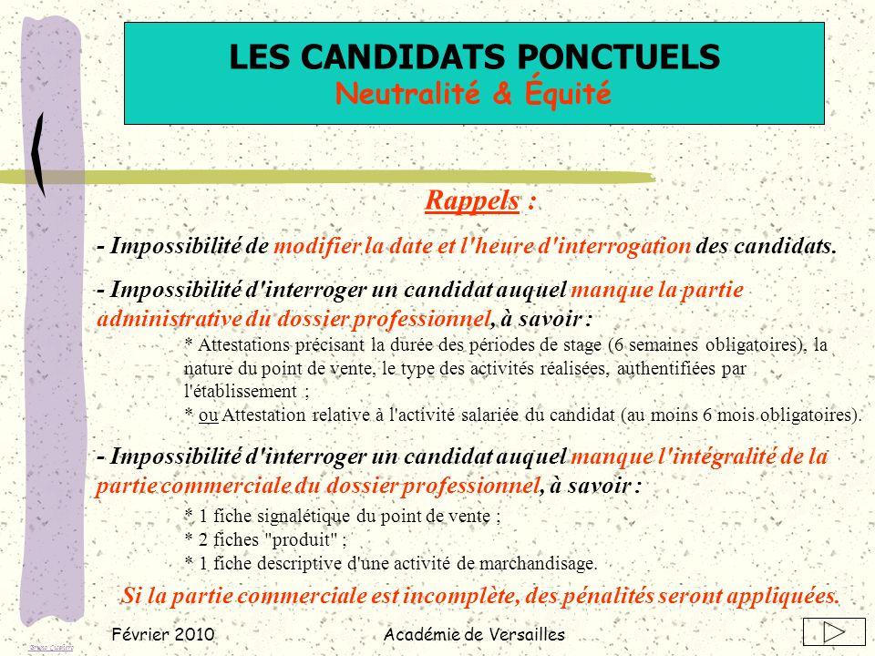 Février 2010Académie de Versailles Rappels : - Impossibilité de modifier la date et l heure d interrogation des candidats.