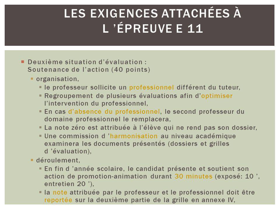 Deuxième situation dévaluation : Soutenance de laction (40 points) organisation, le professeur sollicite un professionnel différent du tuteur, Regroup