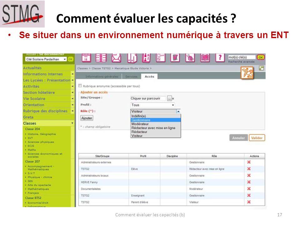 Comment évaluer les capacités ? 17Comment évaluer les capacités (b) Se situer dans un environnement numérique à travers un ENT