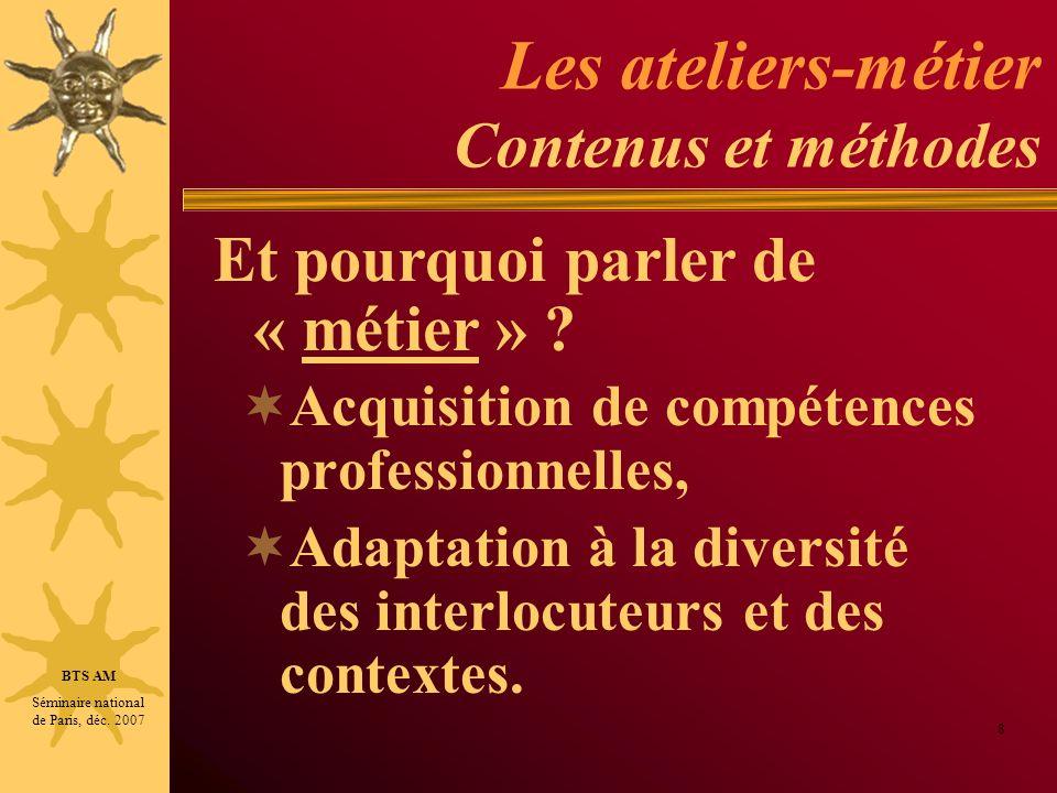 Les ateliers-métier Contenus et méthodes Acquisition de compétences professionnelles, Adaptation à la diversité des interlocuteurs et des contextes. 8