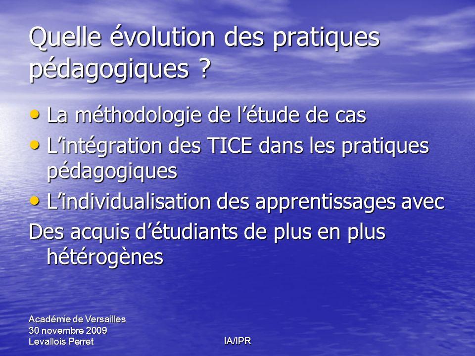 Académie de Versailles 30 novembre 2009 Levallois PerretIA/IPR Quelle évolution des pratiques pédagogiques ? La méthodologie de létude de cas La métho