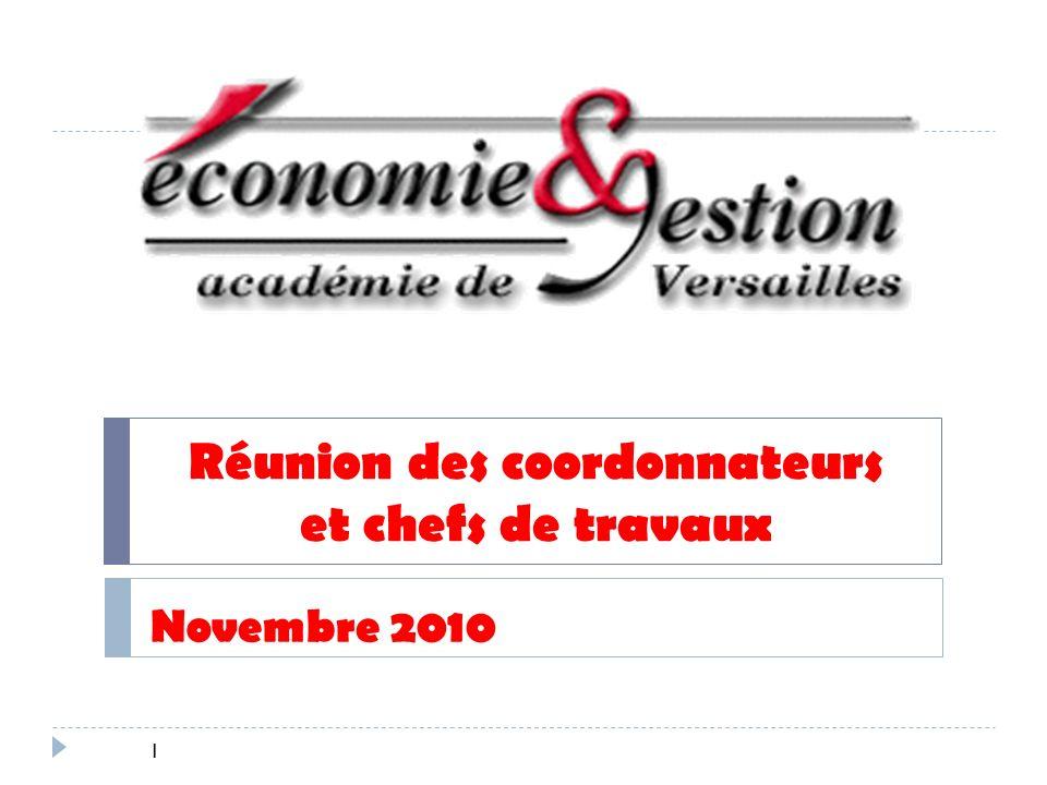 Réunion des coordonnateurs et chefs de travaux Novembre 2010 1