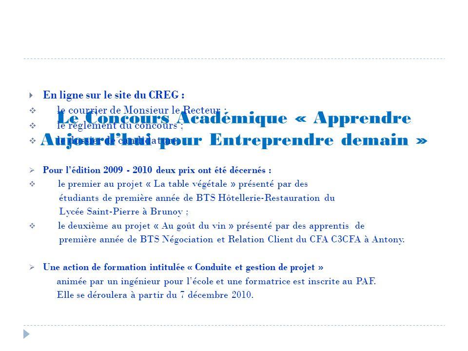 Le Concours Académique « Apprendre Aujourdhui pour Entreprendre demain » En ligne sur le site du CREG : le courrier de Monsieur le Recteur ; le règlement du concours ; le dossier de candidature.