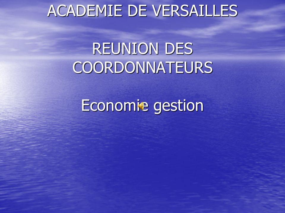 ACADEMIE DE VERSAILLES REUNION DES COORDONNATEURS Economie gestion