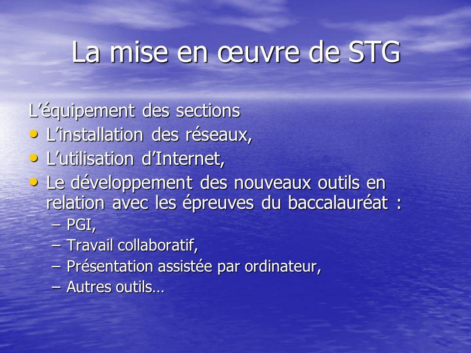 La mise en œuvre de STG Léquipement des sections Linstallation des réseaux, Linstallation des réseaux, Lutilisation dInternet, Lutilisation dInternet,