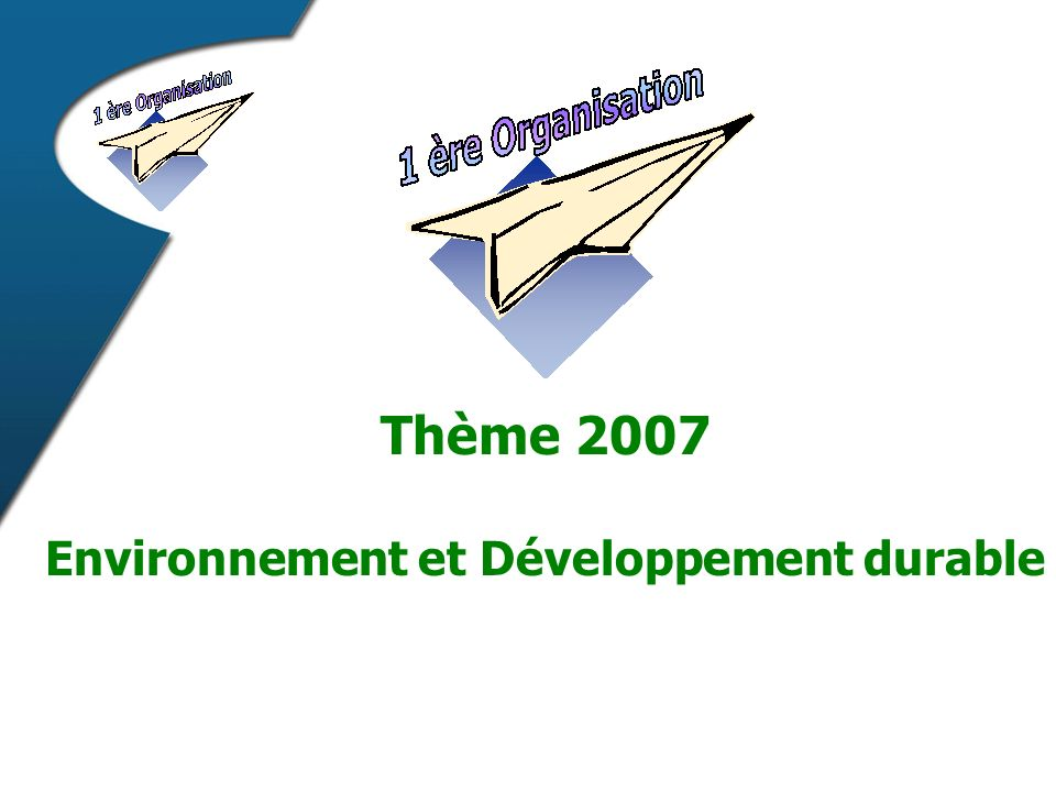 Thème 2007 Environnement et Développement durable