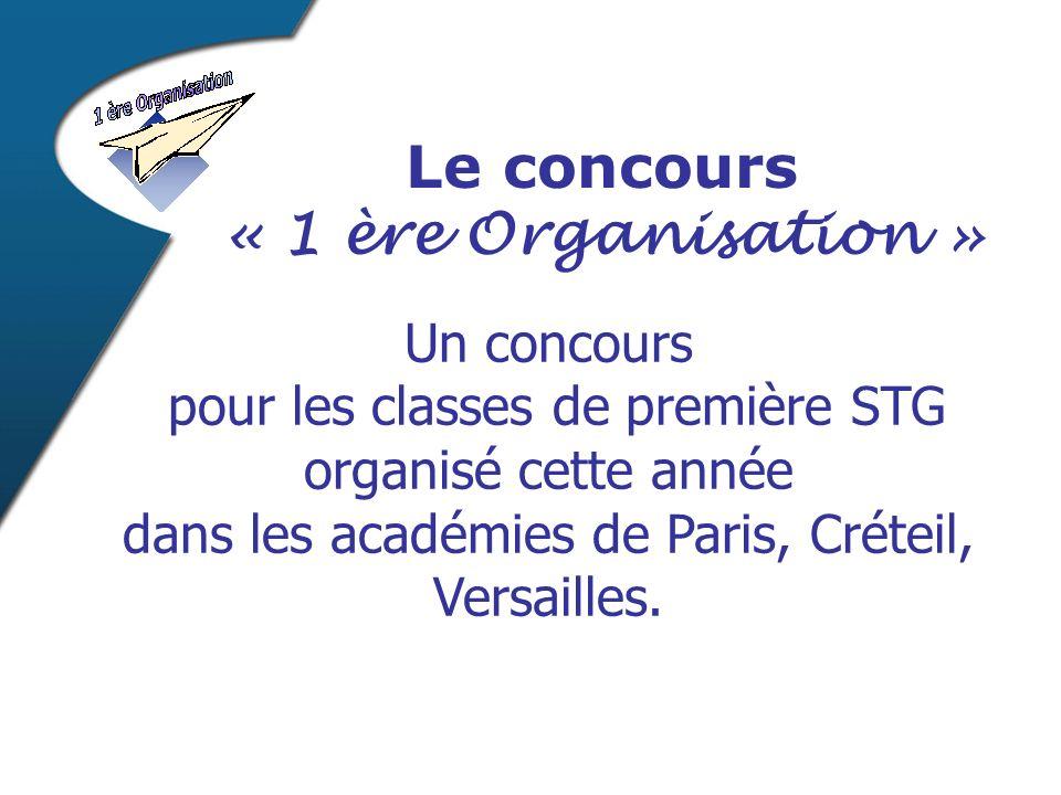 Un concours pour les classes de première STG organisé cette année dans les académies de Paris, Créteil, Versailles.