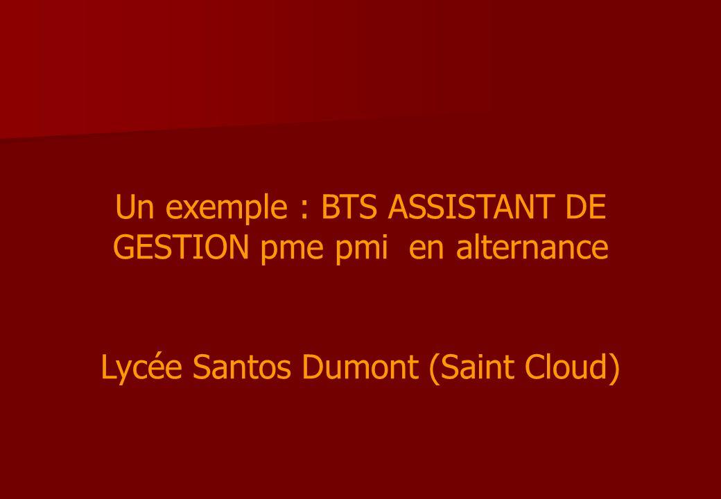 Un exemple : BTS ASSISTANT DE GESTION pme pmi en alternance Lycée Santos Dumont (Saint Cloud)