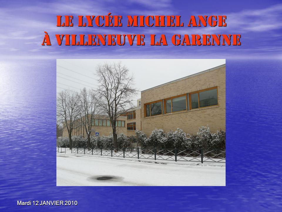 Mardi 12 JANVIER 2010 Le Lycée Michel Ange à Villeneuve la garenne