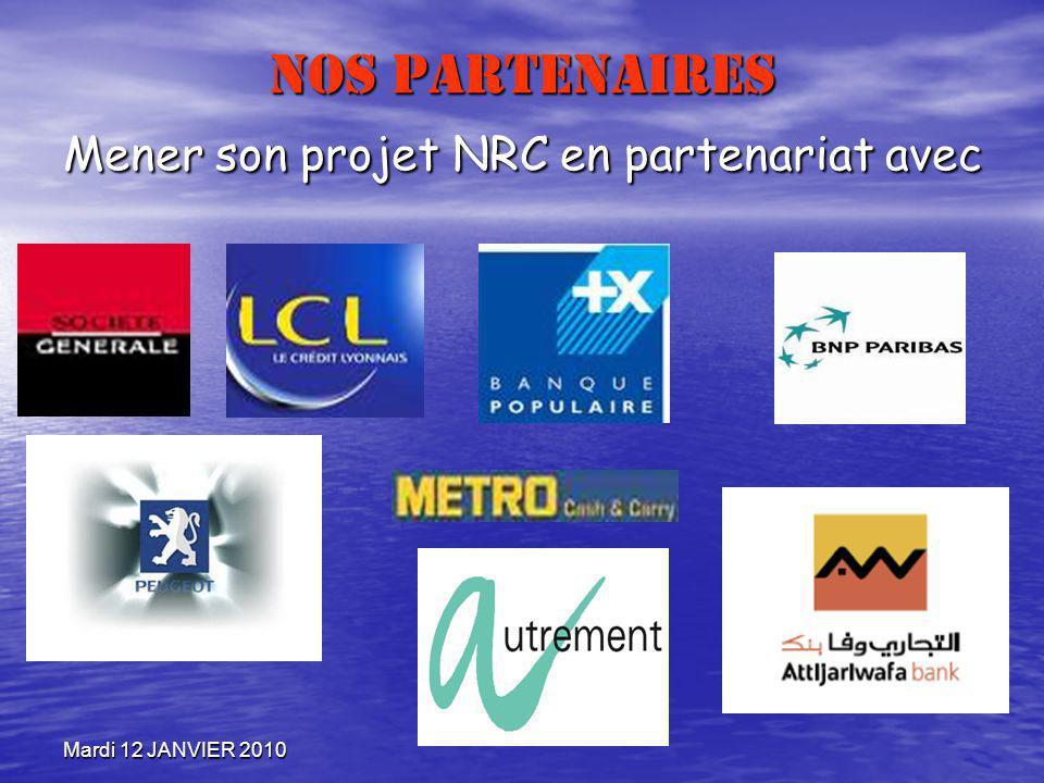 Mardi 12 JANVIER 2010 NOS PARTENAIRES Mener son projet NRC en partenariat avec