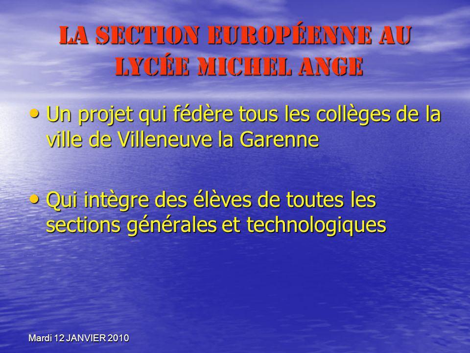 La section européenne au lycée Michel Ange Un projet qui fédère tous les collèges de la ville de Villeneuve la Garenne Un projet qui fédère tous les c