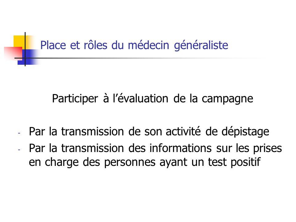 Participer à lévaluation de la campagne - Par la transmission de son activité de dépistage - Par la transmission des informations sur les prises en ch