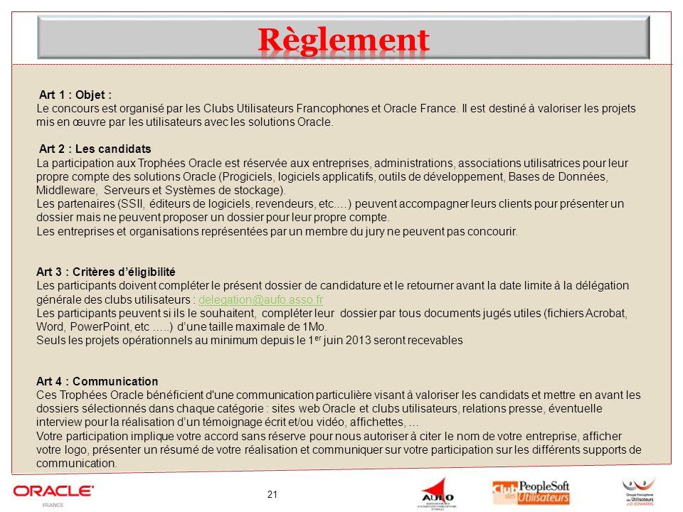 21 Art 1 : Objet : Le concours est organisé par les Clubs Utilisateurs Francophones et Oracle France. Il est destiné à valoriser les projets mis en œu