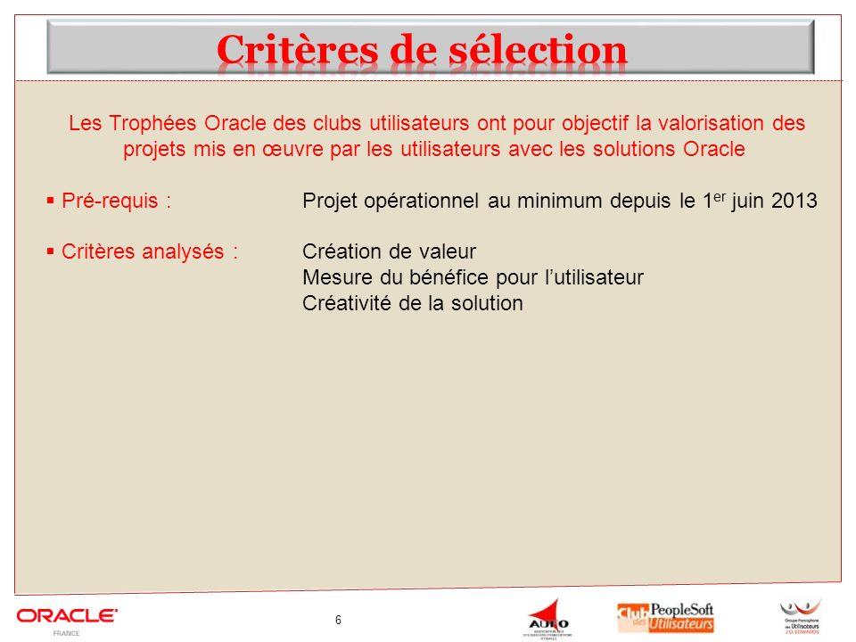 6 Les Trophées Oracle des clubs utilisateurs ont pour objectif la valorisation des projets mis en œuvre par les utilisateurs avec les solutions Oracle
