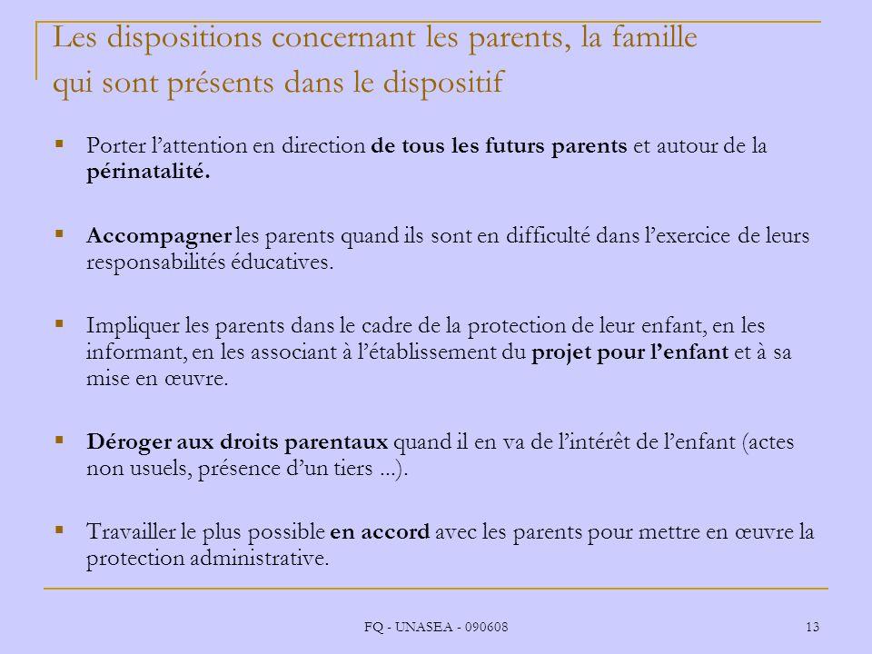 FQ - UNASEA - 090608 13 Les dispositions concernant les parents, la famille qui sont présents dans le dispositif Porter lattention en direction de tou