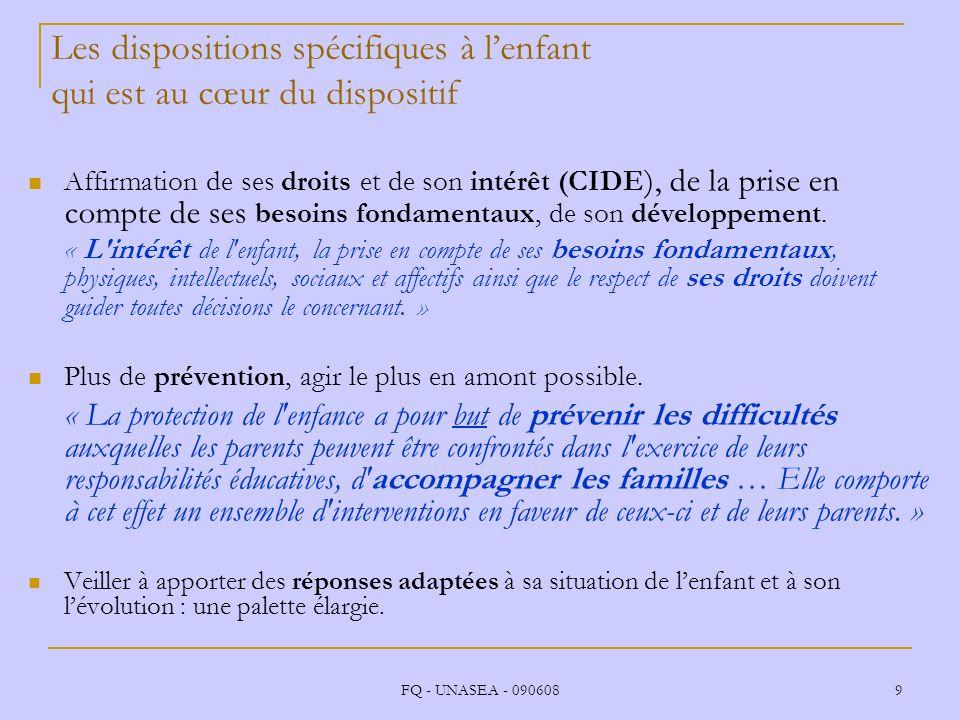 FQ - UNASEA - 090608 9 Affirmation de ses droits et de son intérêt (CIDE ), de la prise en compte de ses besoins fondamentaux, de son développement. «