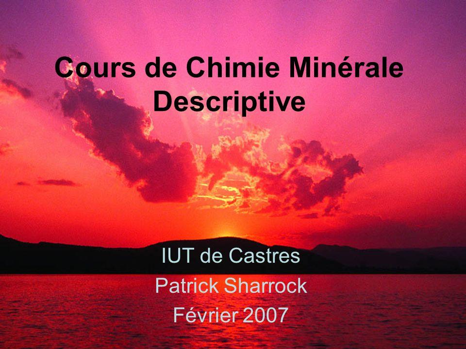 Cours de Chimie Minérale Descriptive IUT de Castres Patrick Sharrock Février 2007