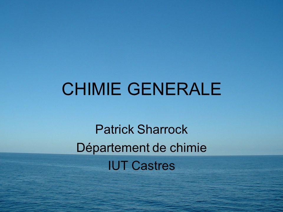 Patrick Sharrock Département de chimie IUT Castres CHIMIE GENERALE