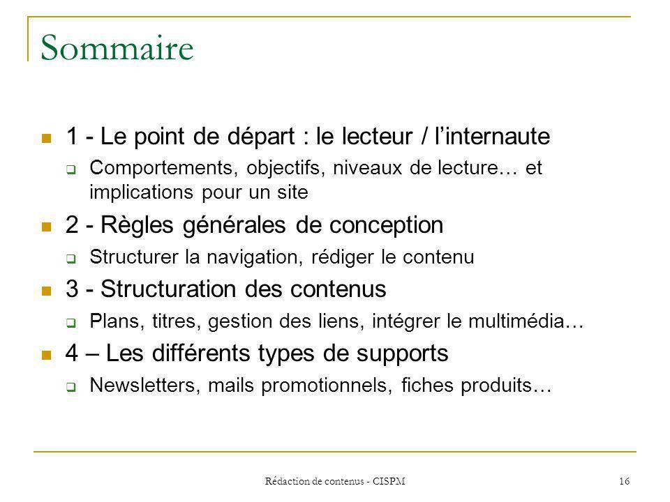 Rédaction de contenus - CISPM17 1 – Le point de départ : le lecteur / linternaute Les spécificités de la lecture en ligne