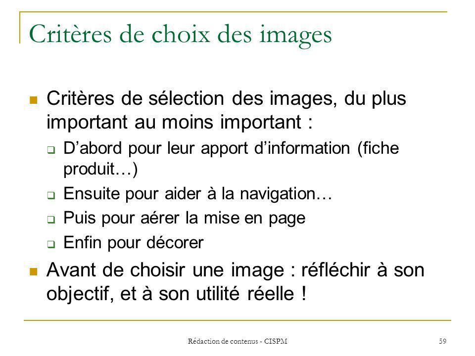 Rédaction de contenus - CISPM 59 Critères de choix des images Critères de sélection des images, du plus important au moins important : Dabord pour leu