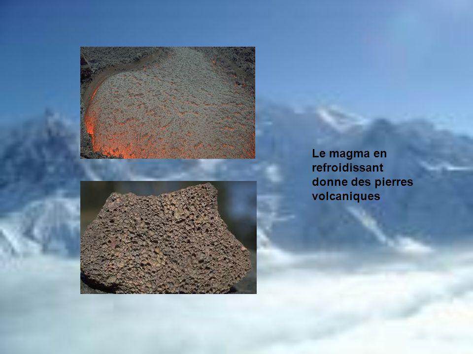 Le magma en refroidissant donne des pierres volcaniques
