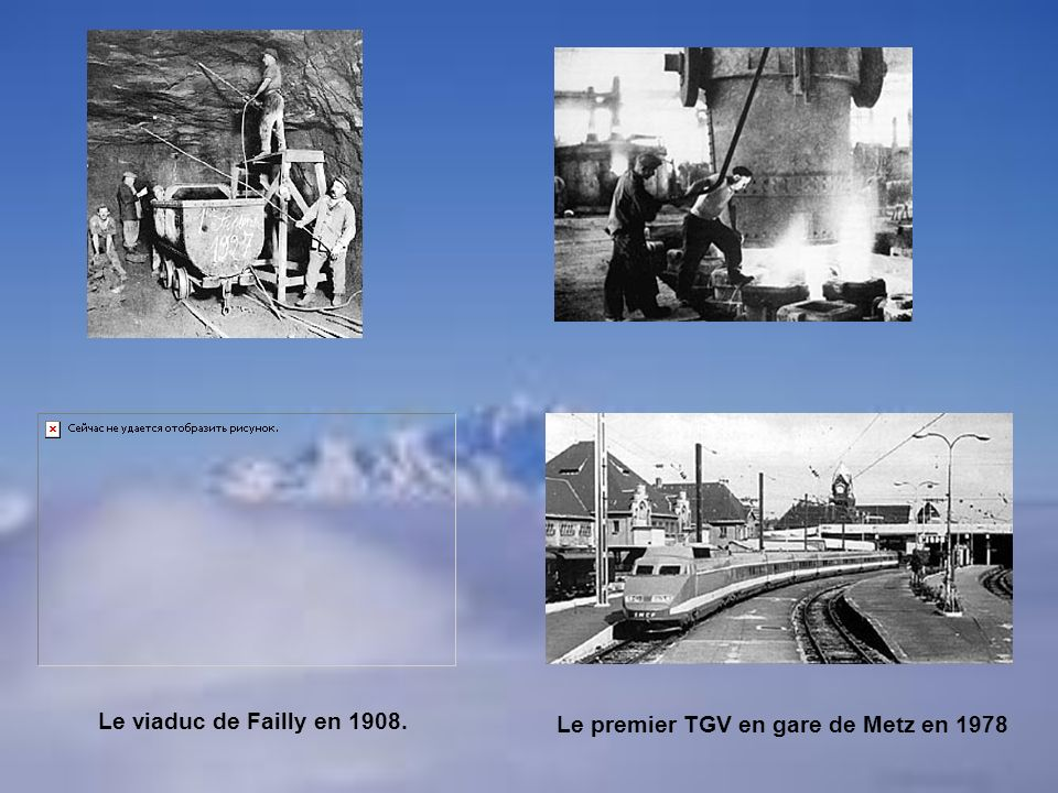 Le viaduc de Failly en 1908. Le premier TGV en gare de Metz en 1978