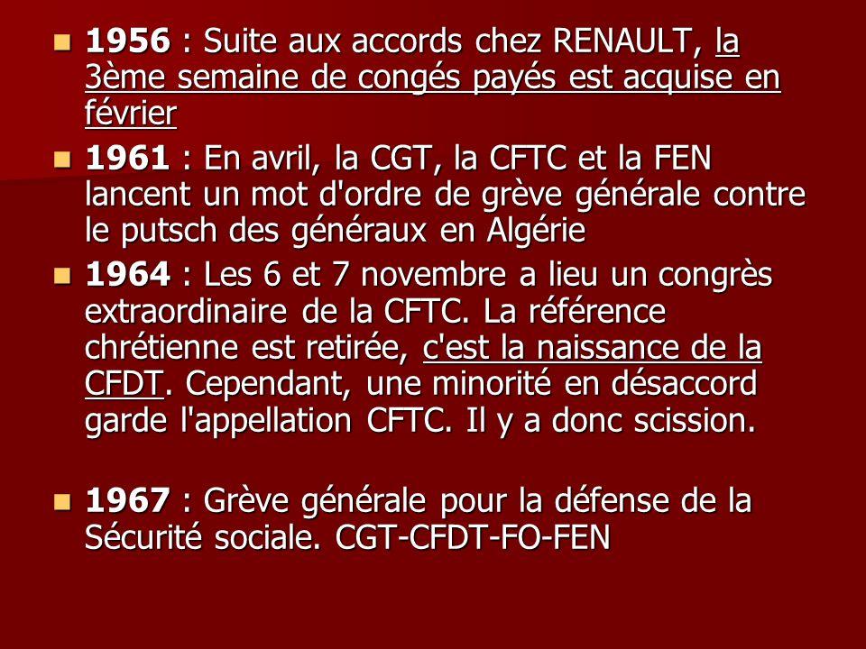 1956 : Suite aux accords chez RENAULT, la 3ème semaine de congés payés est acquise en février 1956 : Suite aux accords chez RENAULT, la 3ème semaine d