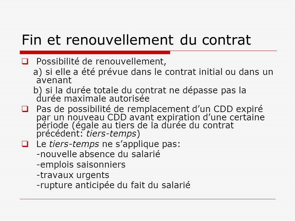 Fin et renouvellement du contrat Possibilité de renouvellement, a) si elle a été prévue dans le contrat initial ou dans un avenant b) si la durée tota