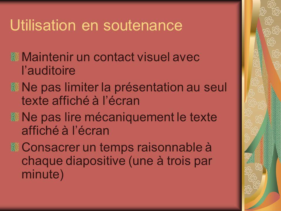 Utilisation en soutenance Maintenir un contact visuel avec lauditoire Ne pas limiter la présentation au seul texte affiché à lécran Ne pas lire mécani