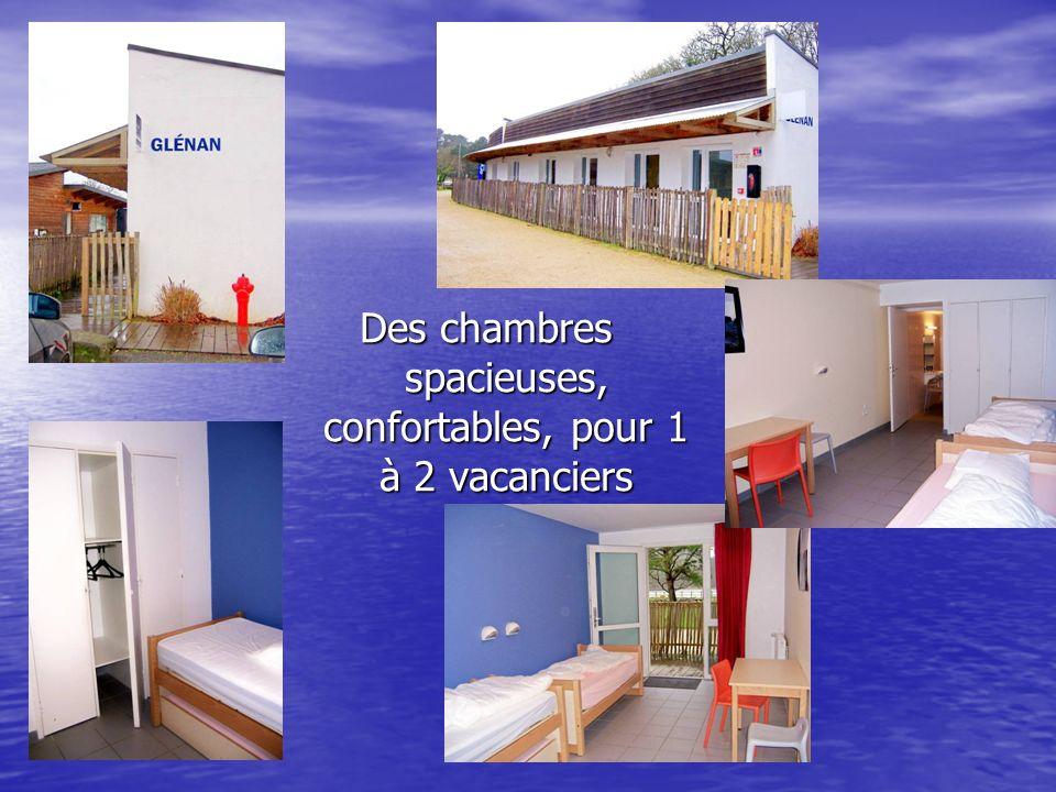 Des chambres spacieuses, confortables, pour 1 à 2 vacanciers
