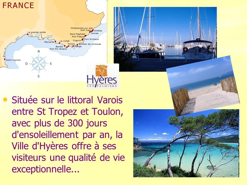 Située sur le littoral Varois entre St Tropez et Toulon, avec plus de 300 jours d'ensoleillement par an, la Ville d'Hyères offre à ses visiteurs une q