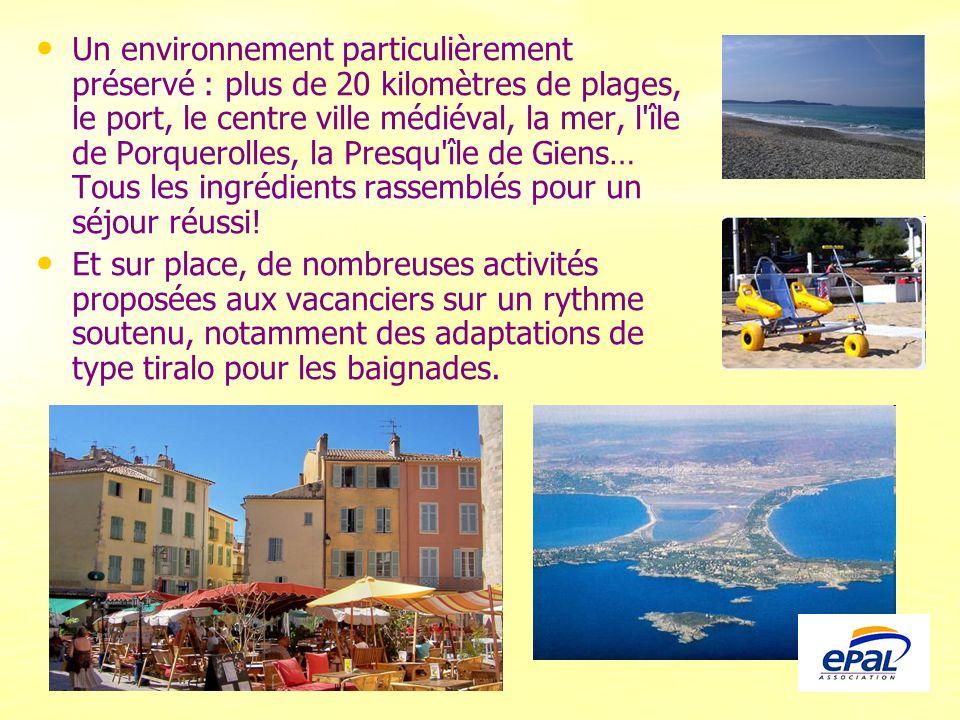 Un environnement particulièrement préservé : plus de 20 kilomètres de plages, le port, le centre ville médiéval, la mer, l'île de Porquerolles, la Pre