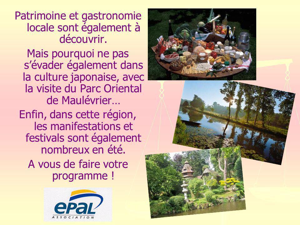 Patrimoine et gastronomie locale sont également à découvrir. Mais pourquoi ne pas sévader également dans la culture japonaise, avec la visite du Parc