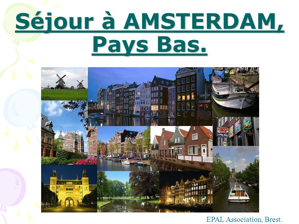 Séjour à AMSTERDAM, Pays Bas. EPAL Association, Brest.