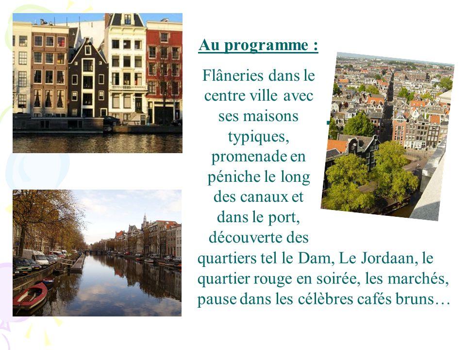. Au programme : Flâneries dans le centre ville avec ses maisons typiques, promenade en péniche le long des canaux et dans le port, découverte des qua