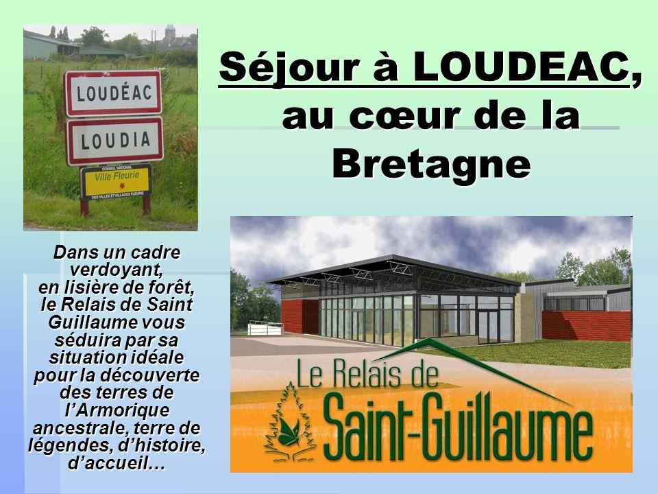 Séjour à LOUDEAC, au cœur de la Bretagne Dans un cadre verdoyant, en lisière de forêt, le Relais de Saint Guillaume vous séduira par sa situation idéale pour la découverte des terres de lArmorique ancestrale, terre de légendes, dhistoire, daccueil…