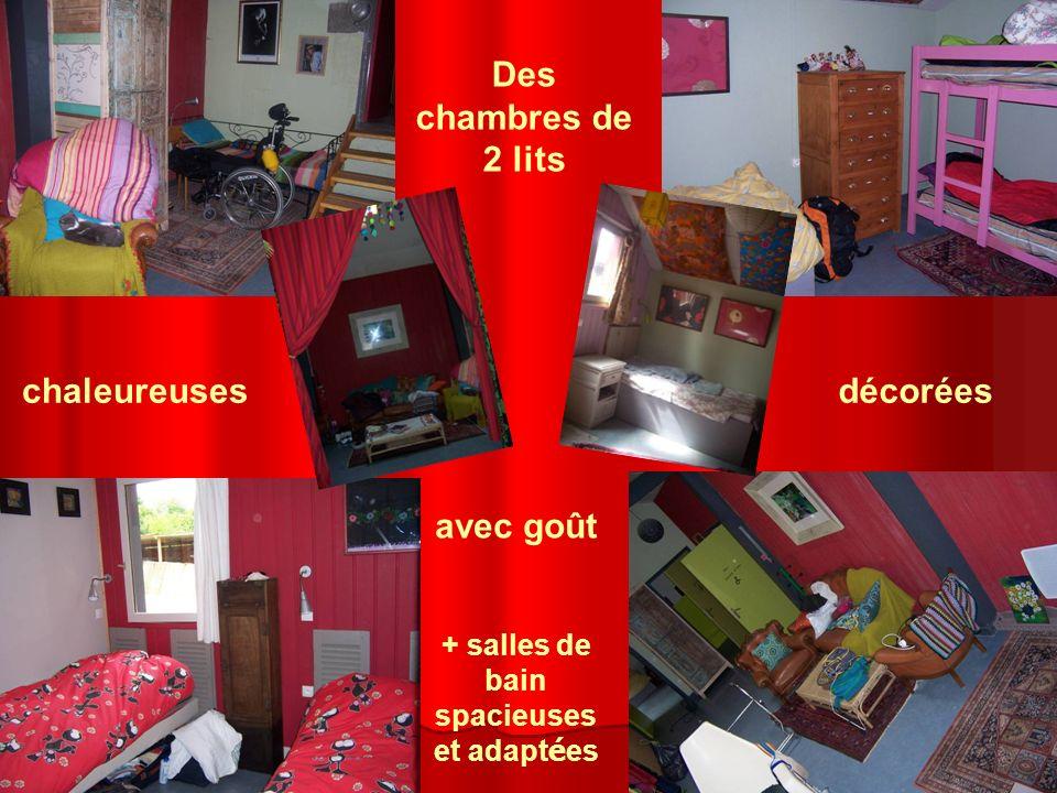 Des chambres de 2 lits chaleureusesdécorées avec goût + salles de bain spacieuses et adapt é es