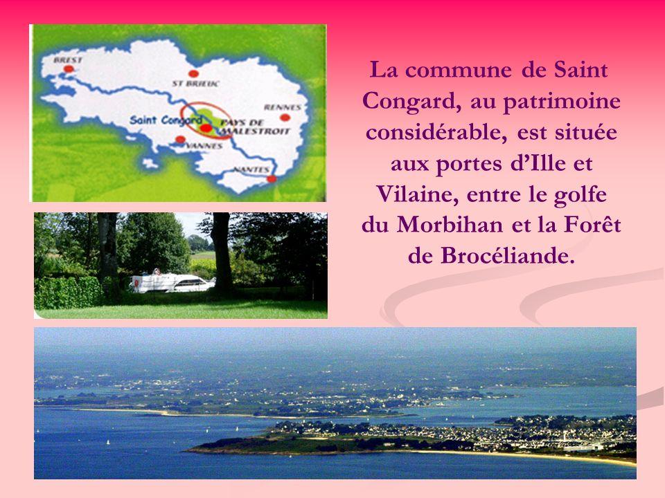 La commune de Saint Congard, au patrimoine considérable, est située aux portes dIlle et Vilaine, entre le golfe du Morbihan et la Forêt de Brocéliande.